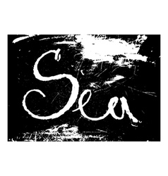 chalk texture word sea vector image vector image