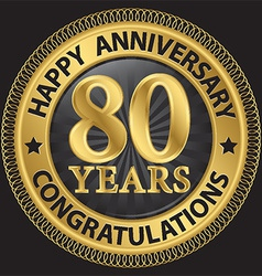 80 years happy anniversary congratulations gold vector