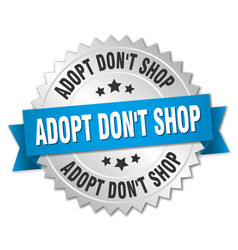 Adopt dont shop 3d silver badge with blue ribbon vector