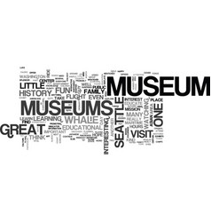 Area museums educate and entertain text word vector