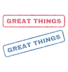Great things textile stamps vector