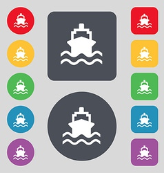 Ship icon sign a set of 12 colored buttons flat vector