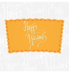 Happy holidays handwritten calligraphy vector