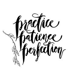 Practice patience perfection vector