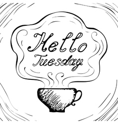 Hello tuesday cup background vector