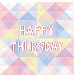 Happy Thursday background3 vector image vector image
