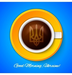 Cup of coffee with Coat Arms Ukraine Good Morning vector image