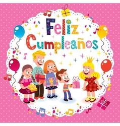 Feliz Cumpleanos - Happy Birthday in Spanish kids vector image