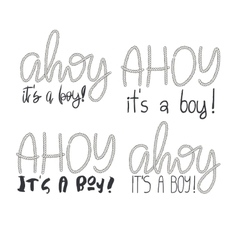 Set of 4 rope hand lettering ahoy its a boy vector