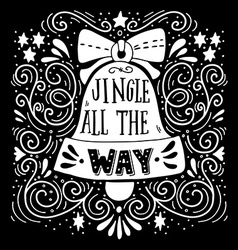 Jingle all the way winter holiday saying hand vector