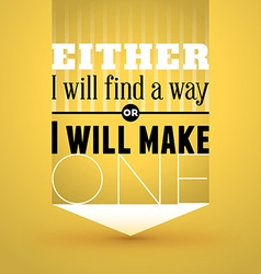 Motivational Typographic Quote - Either I will vector image
