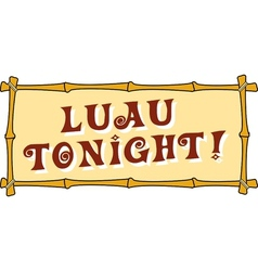 Luau tonight vector image vector image