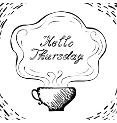 Hello thursday cup background vector