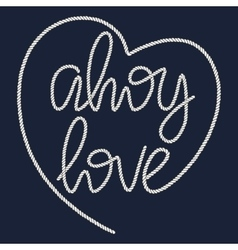 Decorative rope hand lettering ahoy love vector