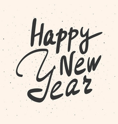 happy new year calligraphy phrase hand drawn card vector image vector image