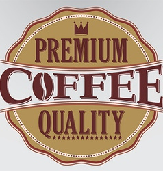 Coffee premium quality retro label vector image