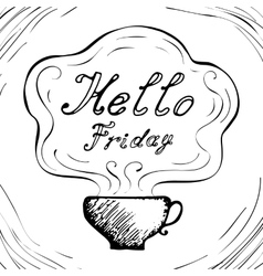 Hello friday cup background vector