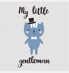 my little gentleman cute little kitty greeting vector image vector image