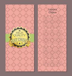 luxury choice high quality award best choice vector image