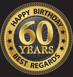 60 years happy birthday best regards gold label vector