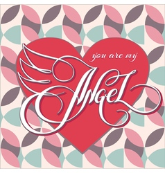 you are my angel 1 vector image vector image