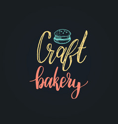 Craft bakery lettering label calligraphy vector