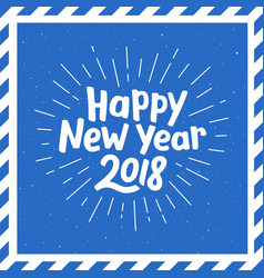 happy new year 2018 lettering and burst vector image