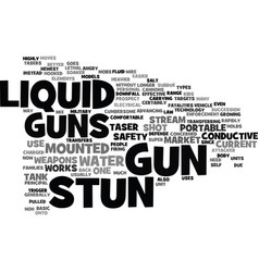 Liquid stun guns text background word cloud vector
