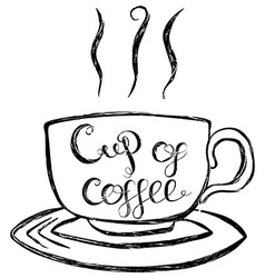 Cup of coffee lettering vector
