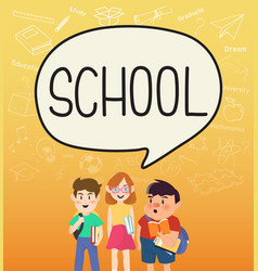Girls and boys pupils with school on speakbubble vector