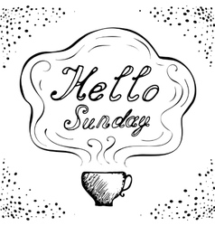 Hello sunday cup background vector