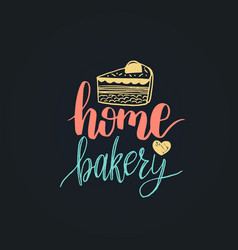 Home bakery lettering label calligraphy vector