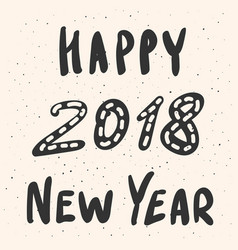 happy new year 2018 greeting card with lettering vector image vector image