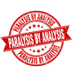paralysis by analysis round grunge ribbon stamp vector image vector image