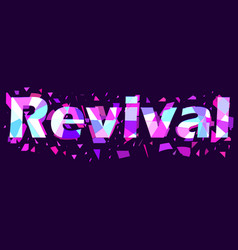 revival text with flying triangles interference vector image