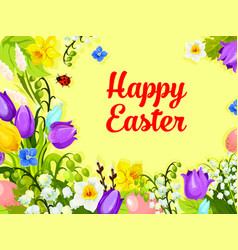 Easter spring flowers paschal eggs greeting vector