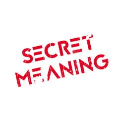 Secret meaning rubber stamp vector