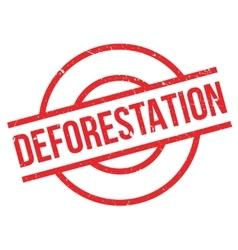 Deforestation rubber stamp vector image vector image