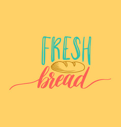 Fresh bread lettering label calligraphy vector