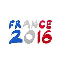 Flag France lettering 2016 vector image