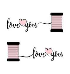 Stylish text I love you with pink heart and thread vector image