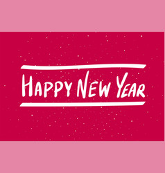 happy new year calligraphy phrase white lettering vector image