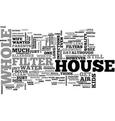 Whole house filter text word cloud concept vector
