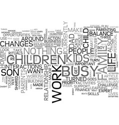 Are you too busy for your kids text word cloud vector