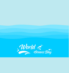 World ocean day on blue background style vector