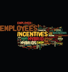 Employer cash incentives to employees for hybrids vector