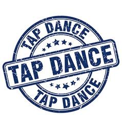tap dance blue grunge round vintage rubber stamp vector image