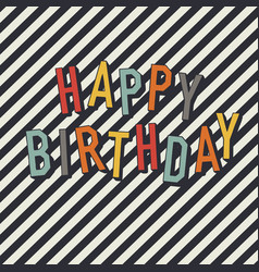 Vintage birthday card diagonal lines and colorful vector