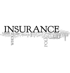 Whole life insurance a premium for life text word vector