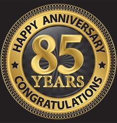 85 years happy anniversary congratulations gold vector